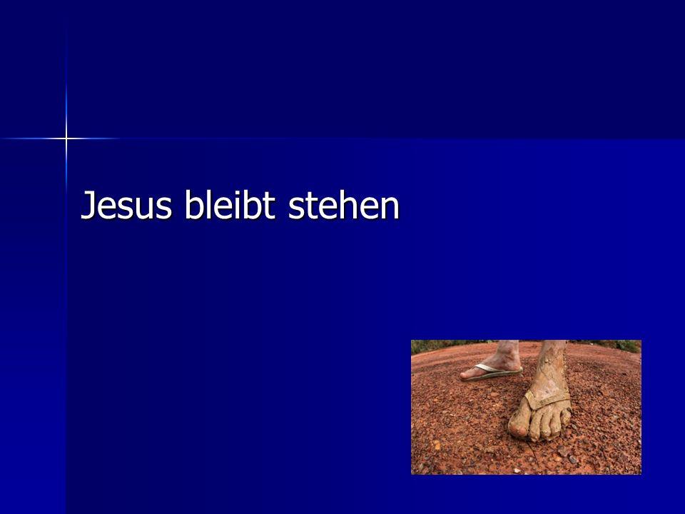 Jesus bleibt stehen