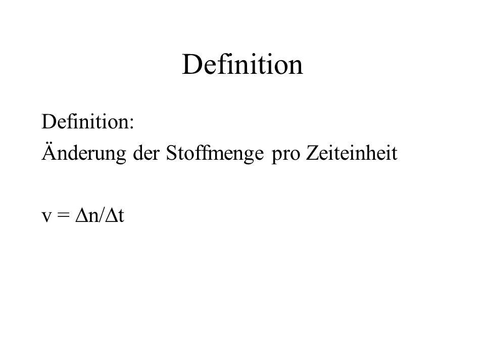 Definition Definition: Änderung der Stoffmenge pro Zeiteinheit