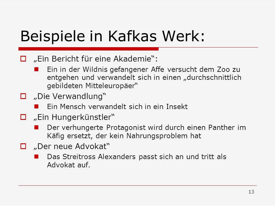 Beispiele in Kafkas Werk: