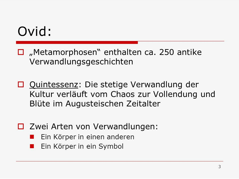 "Ovid: ""Metamorphosen enthalten ca. 250 antike Verwandlungsgeschichten"