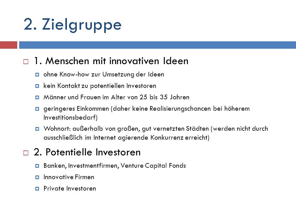 2. Zielgruppe 1. Menschen mit innovativen Ideen