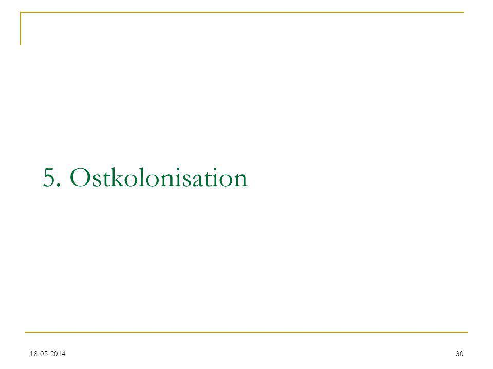 5. Ostkolonisation 31.03.2017