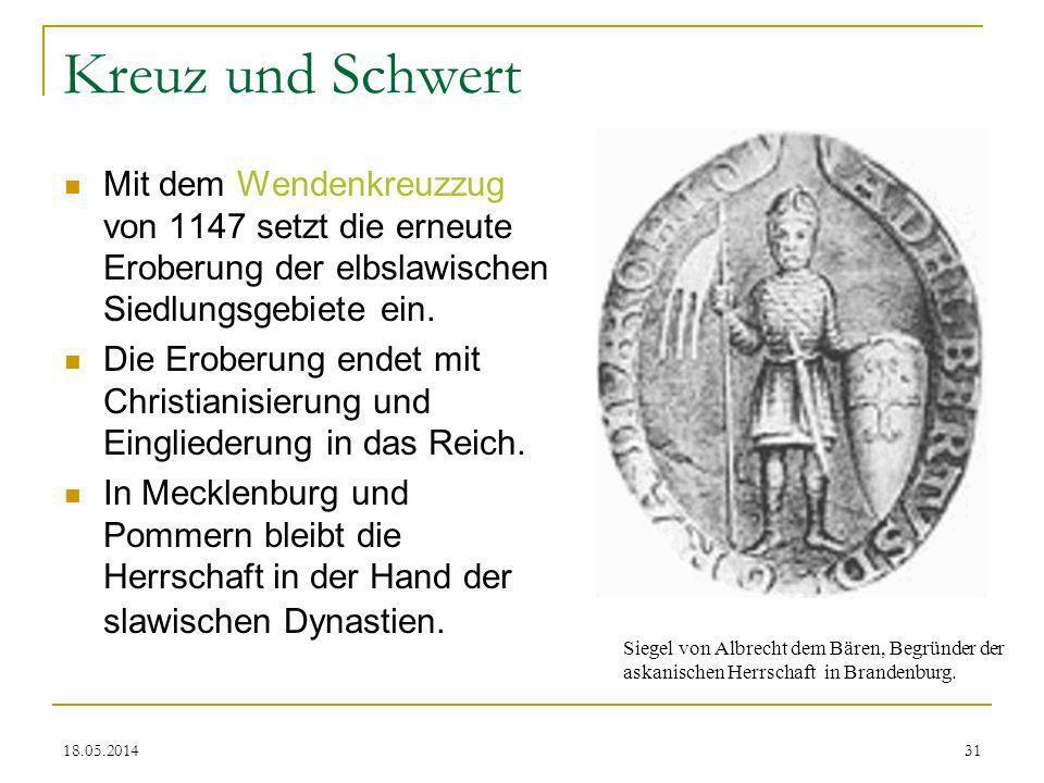 Kreuz und Schwert Mit dem Wendenkreuzzug von 1147 setzt die erneute Eroberung der elbslawischen Siedlungsgebiete ein.