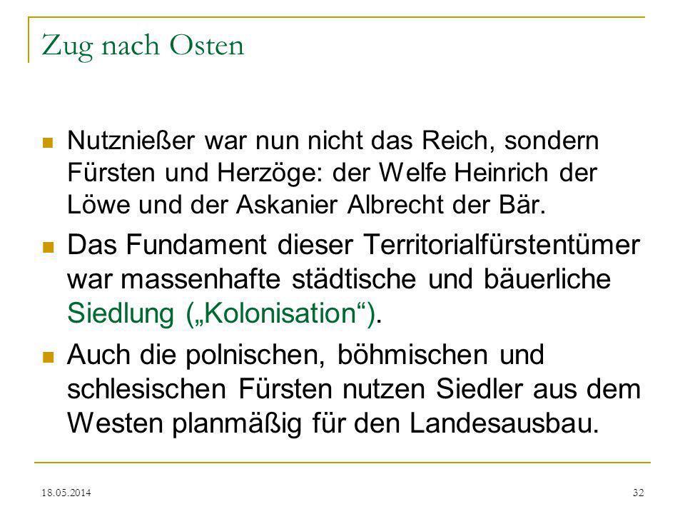 Zug nach Osten Nutznießer war nun nicht das Reich, sondern Fürsten und Herzöge: der Welfe Heinrich der Löwe und der Askanier Albrecht der Bär.