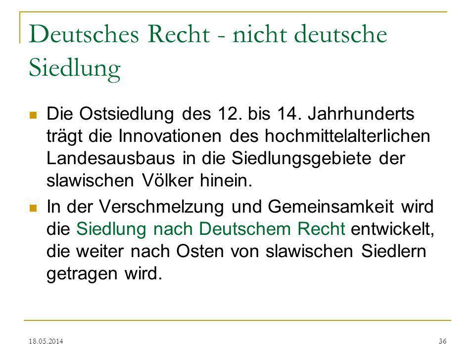Deutsches Recht - nicht deutsche Siedlung