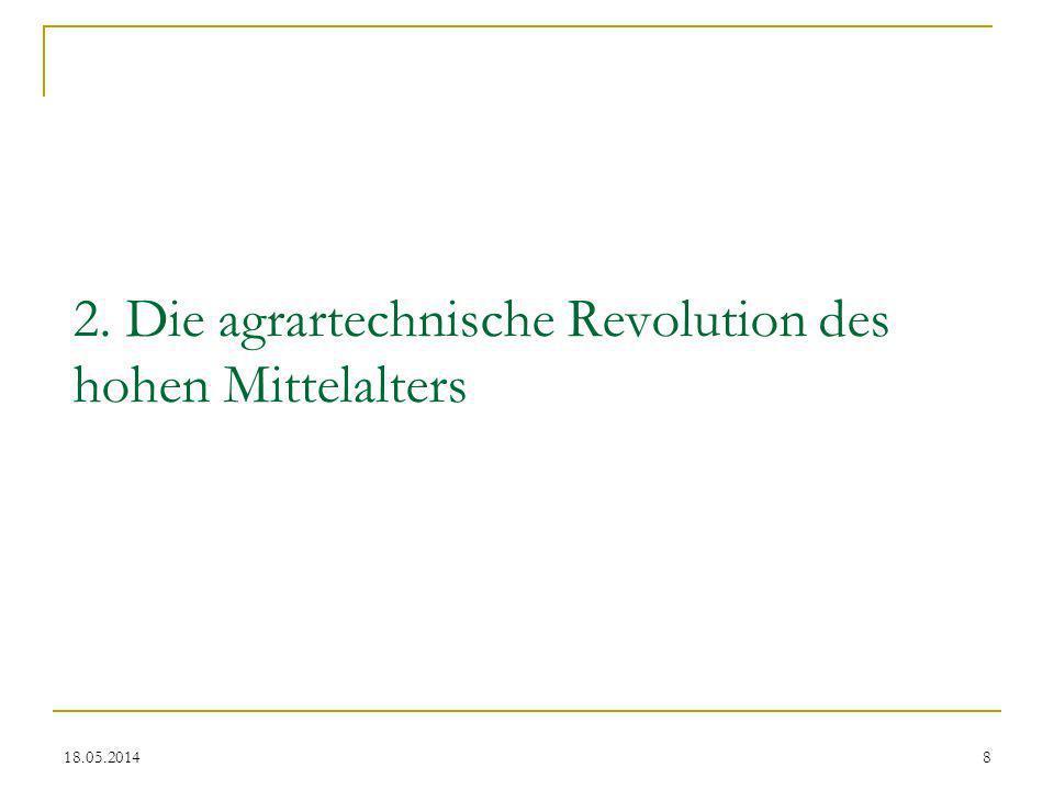 2. Die agrartechnische Revolution des hohen Mittelalters