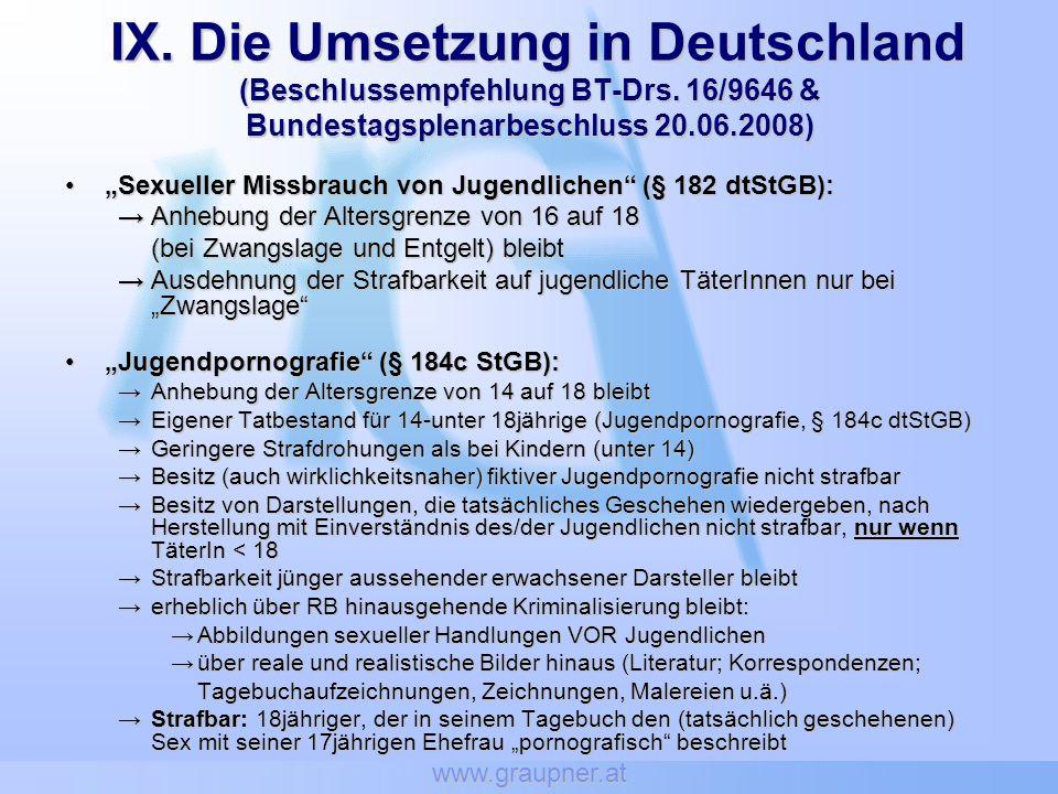 www.graupner.at IX. Die Umsetzung in Deutschland (Beschlussempfehlung BT-Drs. 16/9646 & Bundestagsplenarbeschluss 20.06.2008)