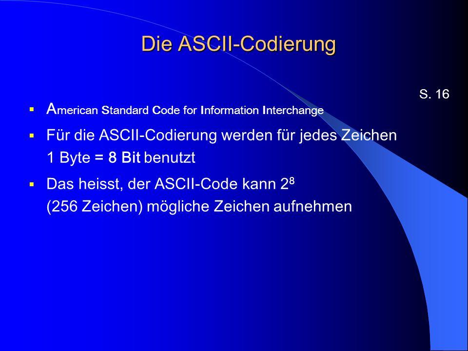 Die ASCII-Codierung American Standard Code for Information Interchange