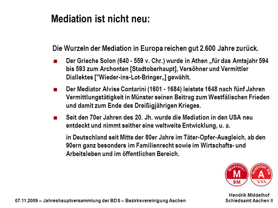Mediation ist nicht neu: