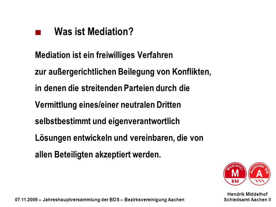 Was ist Mediation Mediation ist ein freiwilliges Verfahren