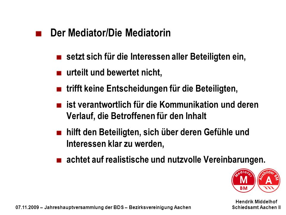 Der Mediator/Die Mediatorin