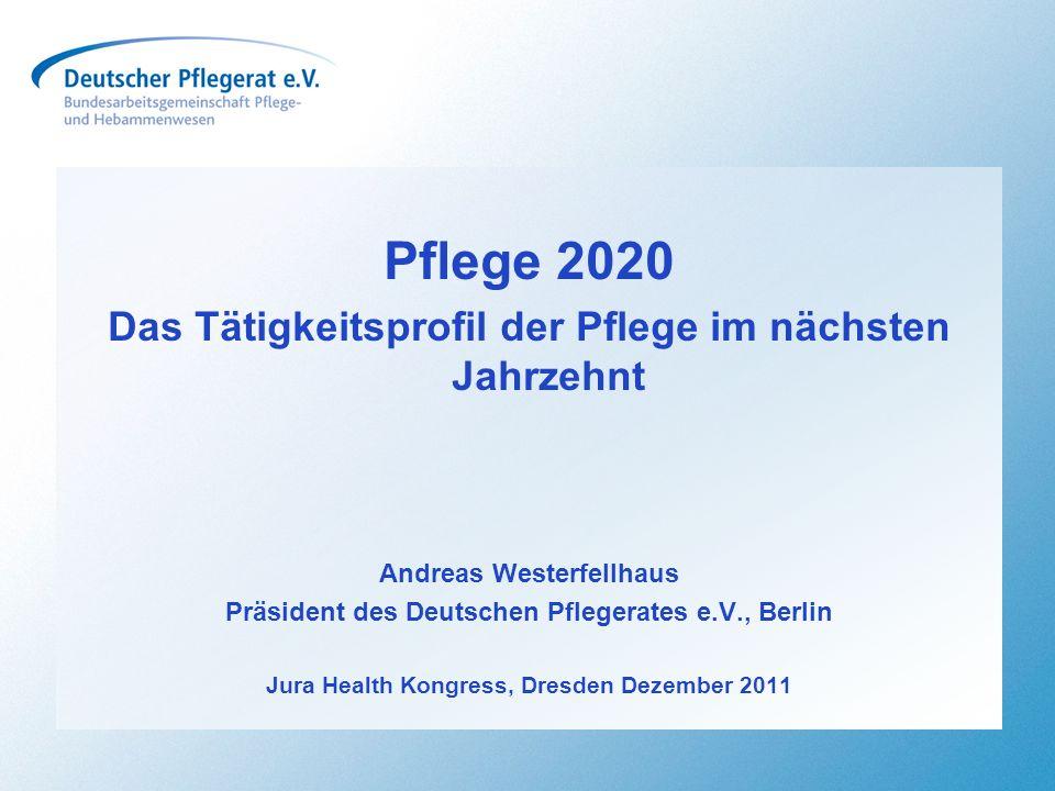 Pflege 2020 Das Tätigkeitsprofil der Pflege im nächsten Jahrzehnt