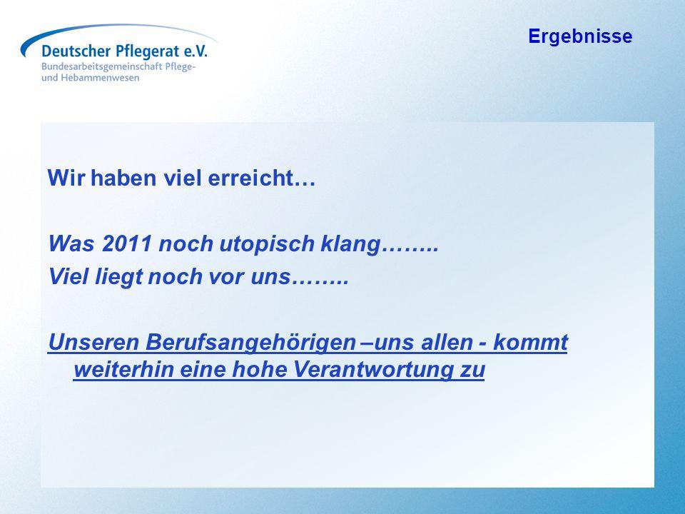 Wir haben viel erreicht… Was 2011 noch utopisch klang……..