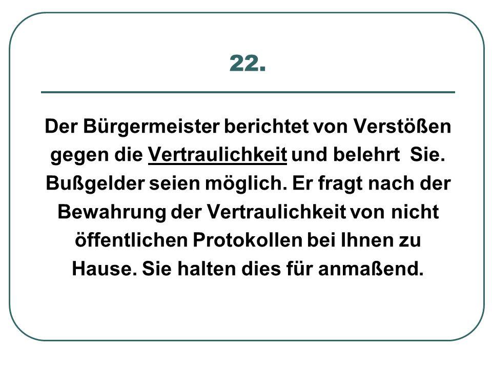 22. Der Bürgermeister berichtet von Verstößen