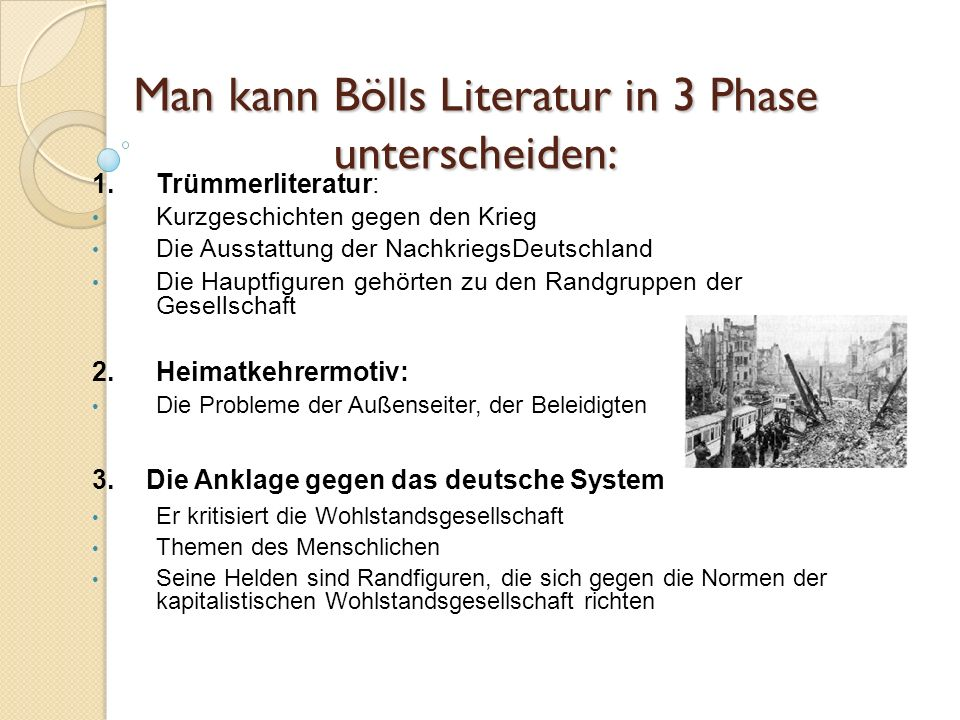 Man kann Bölls Literatur in 3 Phase unterscheiden: