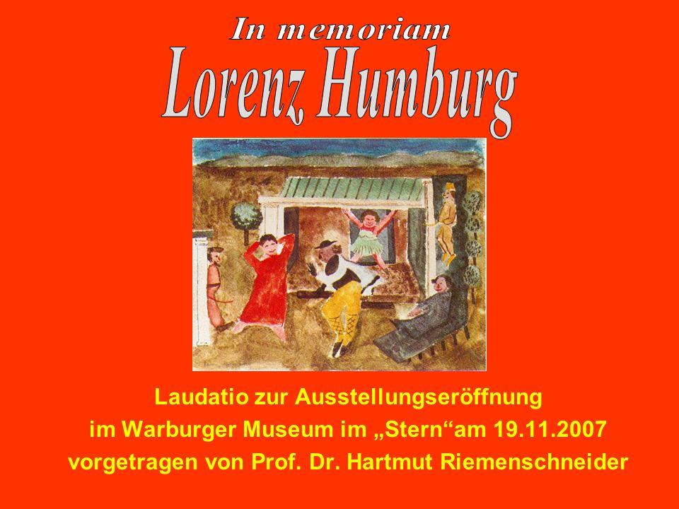 Lorenz Humburg In memoriam Laudatio zur Ausstellungseröffnung