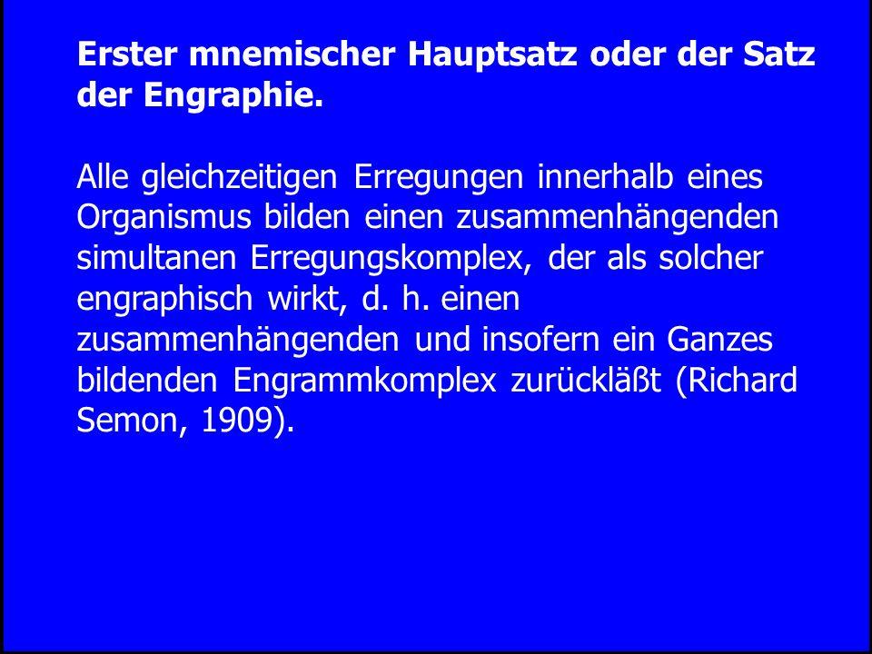 Erster mnemischer Hauptsatz oder der Satz der Engraphie.