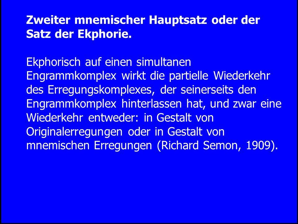 Zweiter mnemischer Hauptsatz oder der Satz der Ekphorie.