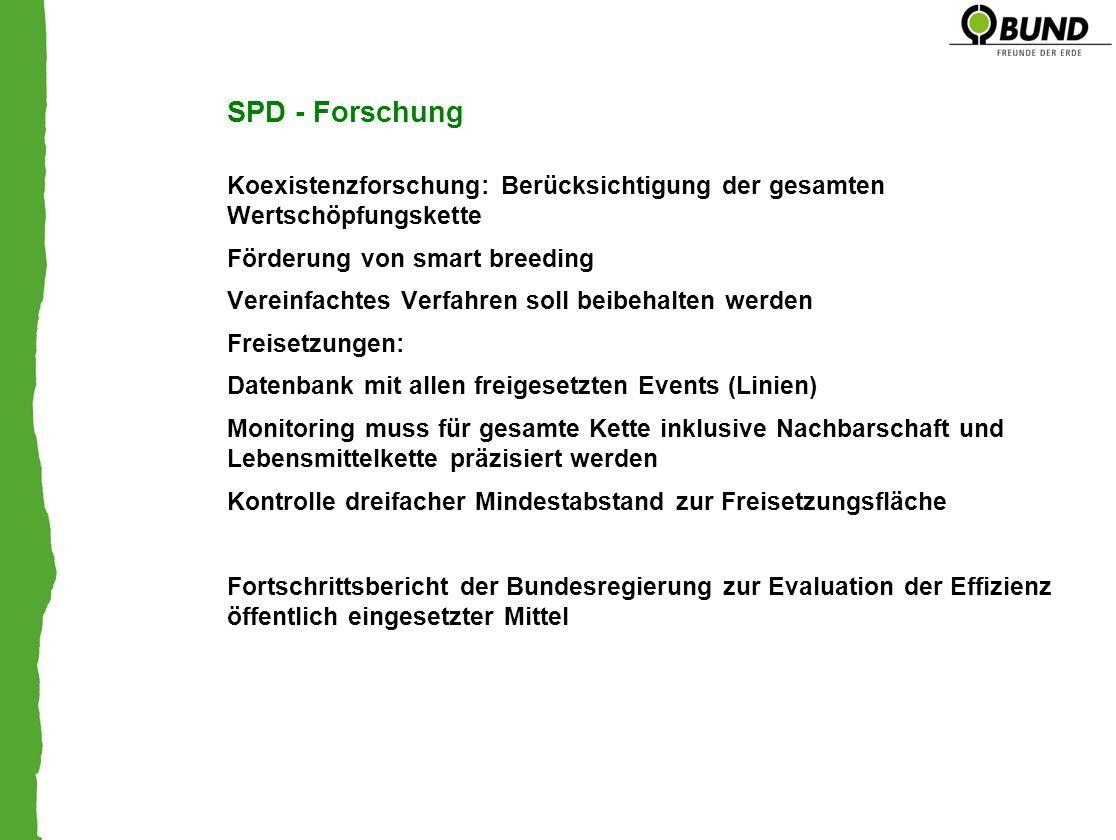 SPD - Forschung Koexistenzforschung: Berücksichtigung der gesamten Wertschöpfungskette. Förderung von smart breeding.