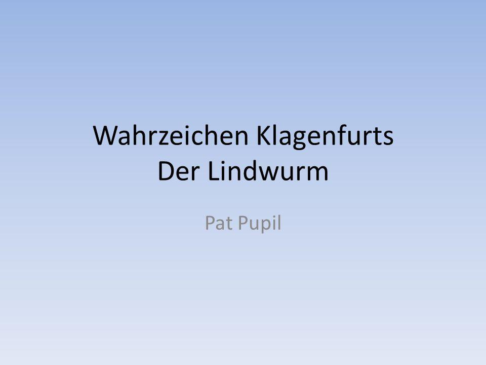 Wahrzeichen Klagenfurts Der Lindwurm