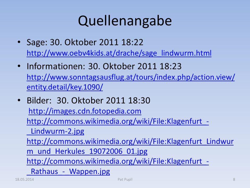 Quellenangabe Sage: 30. Oktober 2011 18:22 http://www.oebv4kids.at/drache/sage_lindwurm.html.