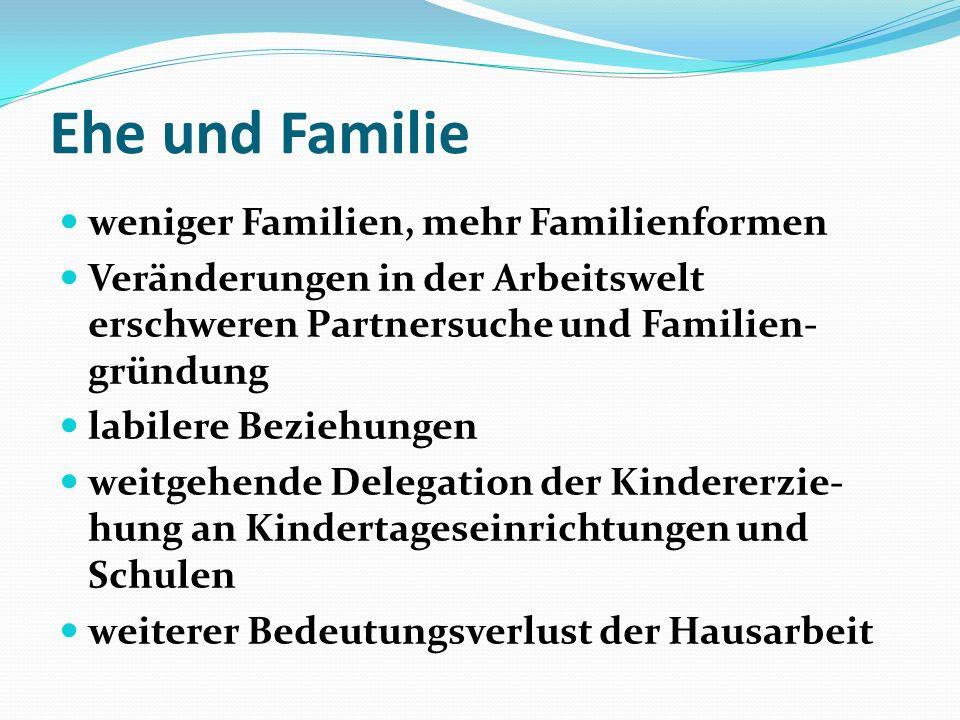Ehe und Familie weniger Familien, mehr Familienformen