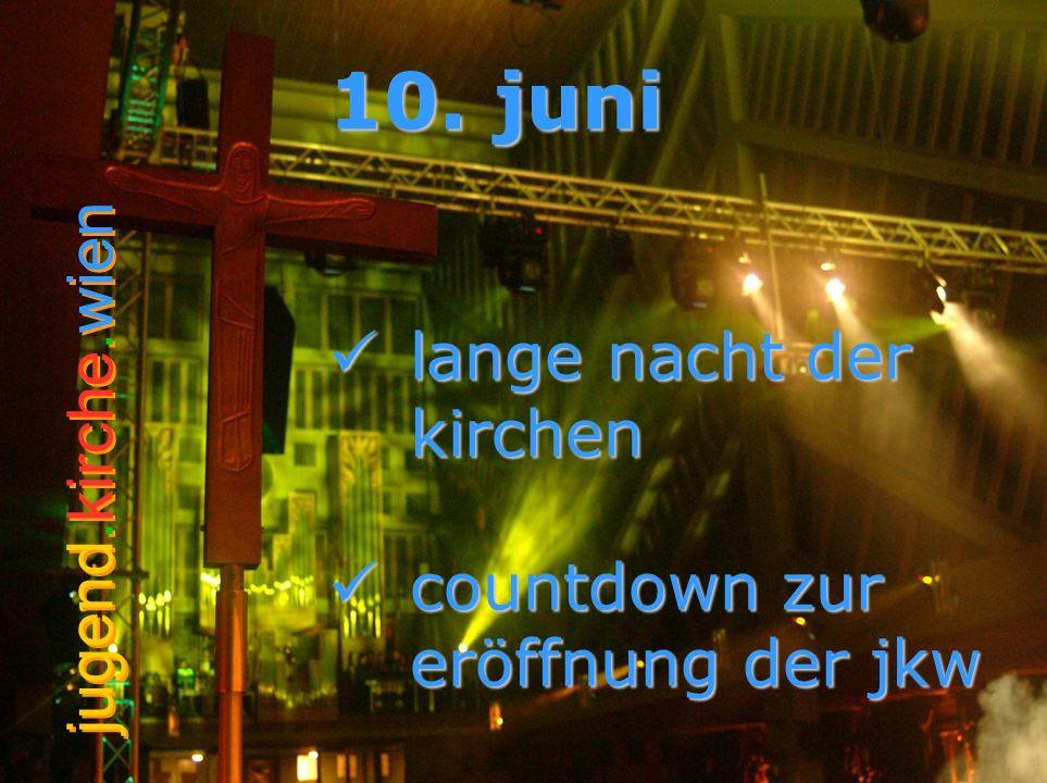 10. juni lange nacht der kirchen jugend.kirche.wien