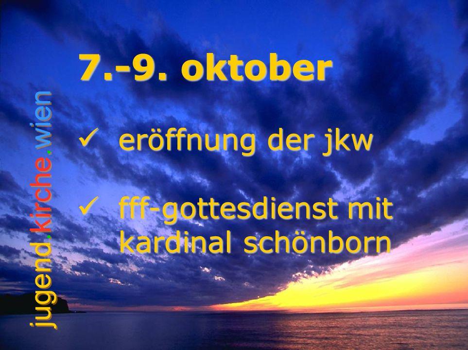 7.-9. oktober eröffnung der jkw