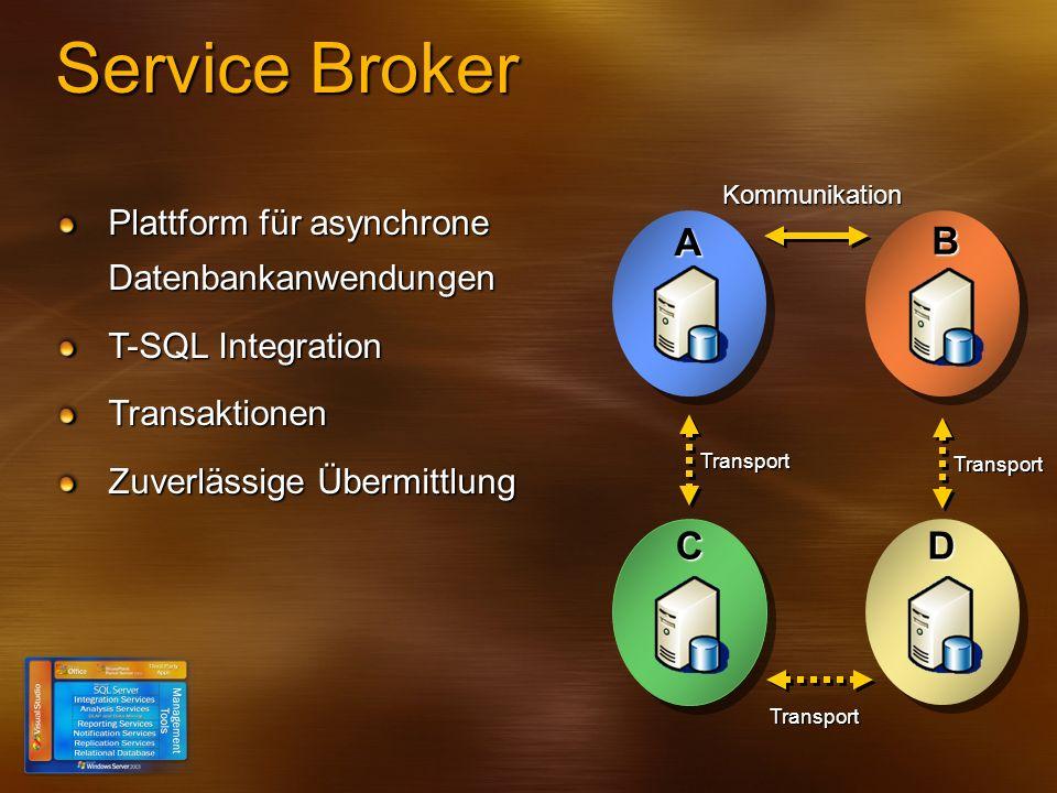 Service Broker A B C D Plattform für asynchrone Datenbankanwendungen