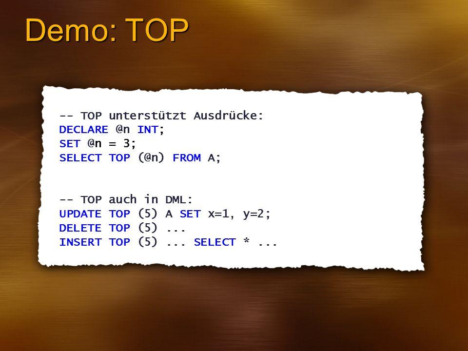 Demo: TOP -- TOP unterstützt Ausdrücke: DECLARE @n INT; SET @n = 3;