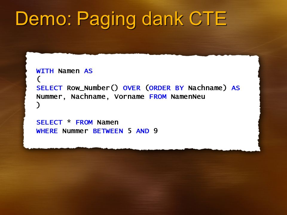 Demo: Paging dank CTE WITH Namen AS (