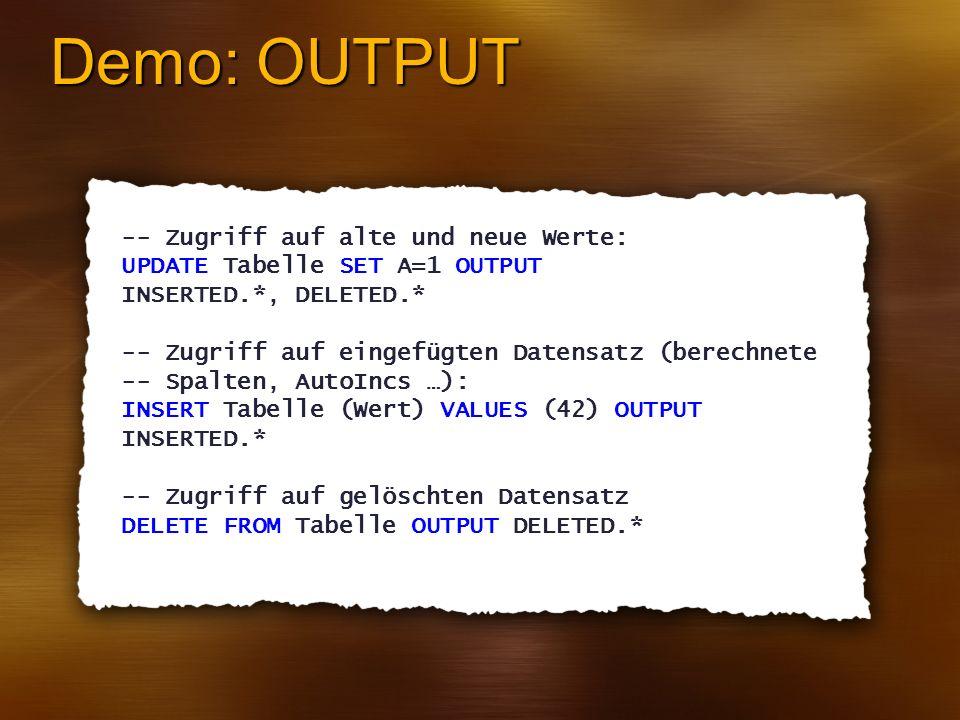 Demo: OUTPUT -- Zugriff auf alte und neue Werte: