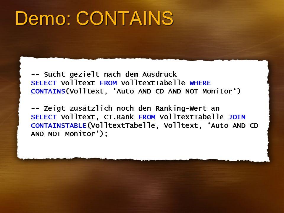 Demo: CONTAINS -- Sucht gezielt nach dem Ausdruck
