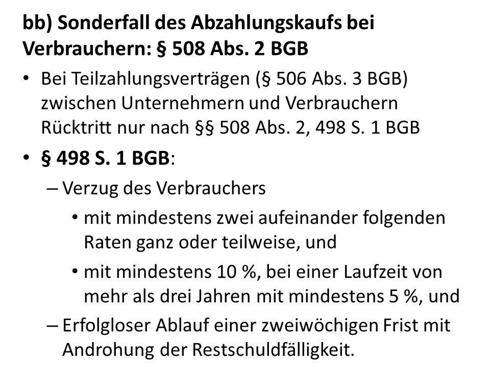 bb) Sonderfall des Abzahlungskaufs bei Verbrauchern: § 508 Abs. 2 BGB