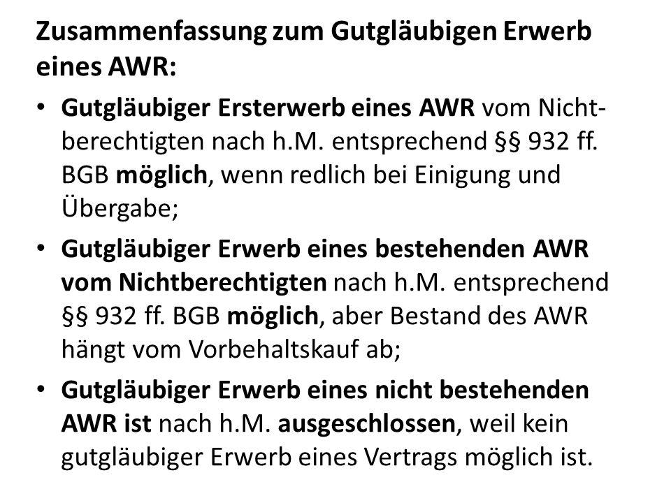 Zusammenfassung zum Gutgläubigen Erwerb eines AWR: