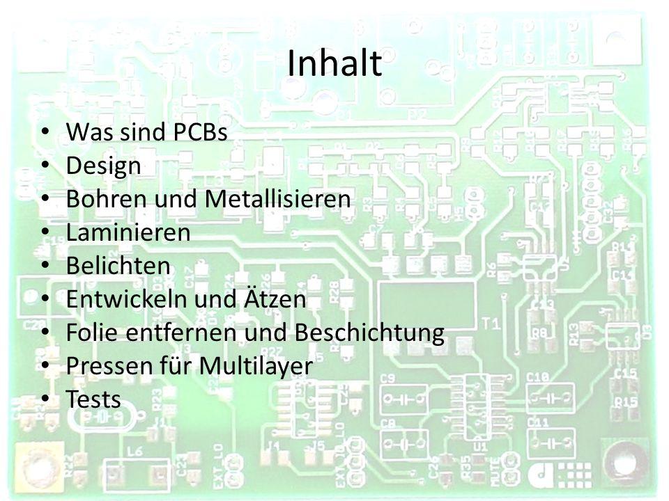 Inhalt Was sind PCBs Design Bohren und Metallisieren Laminieren
