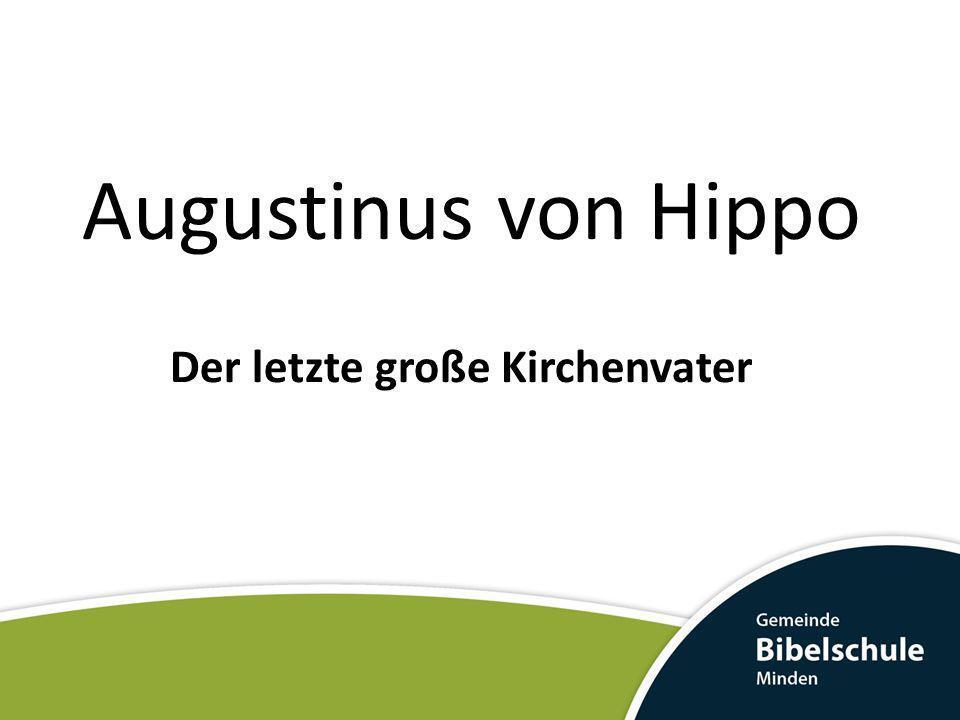 Augustinus von Hippo Der letzte große Kirchenvater