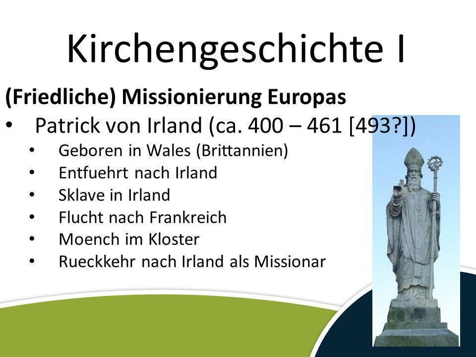 Kirchengeschichte I (Friedliche) Missionierung Europas