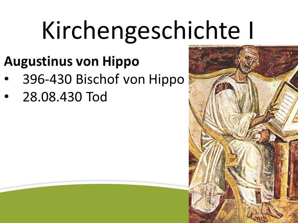 Kirchengeschichte I Augustinus von Hippo 396-430 Bischof von Hippo
