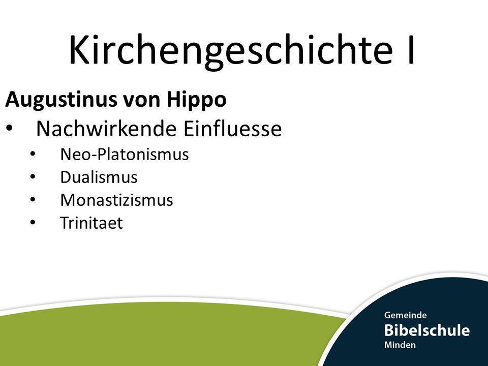 Kirchengeschichte I Augustinus von Hippo Nachwirkende Einfluesse