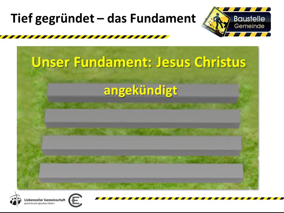 Unser Fundament: Jesus Christus