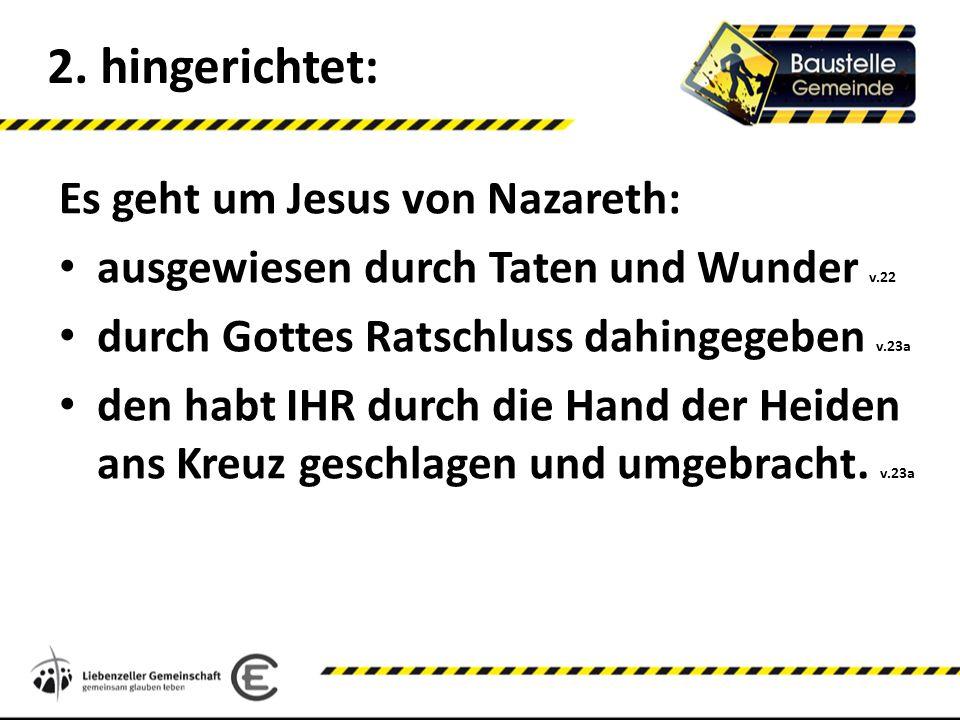 2. hingerichtet: Es geht um Jesus von Nazareth: