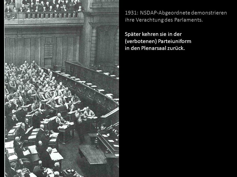 1931: NSDAP-Abgeordnete demonstrieren ihre Verachtung des Parlaments.