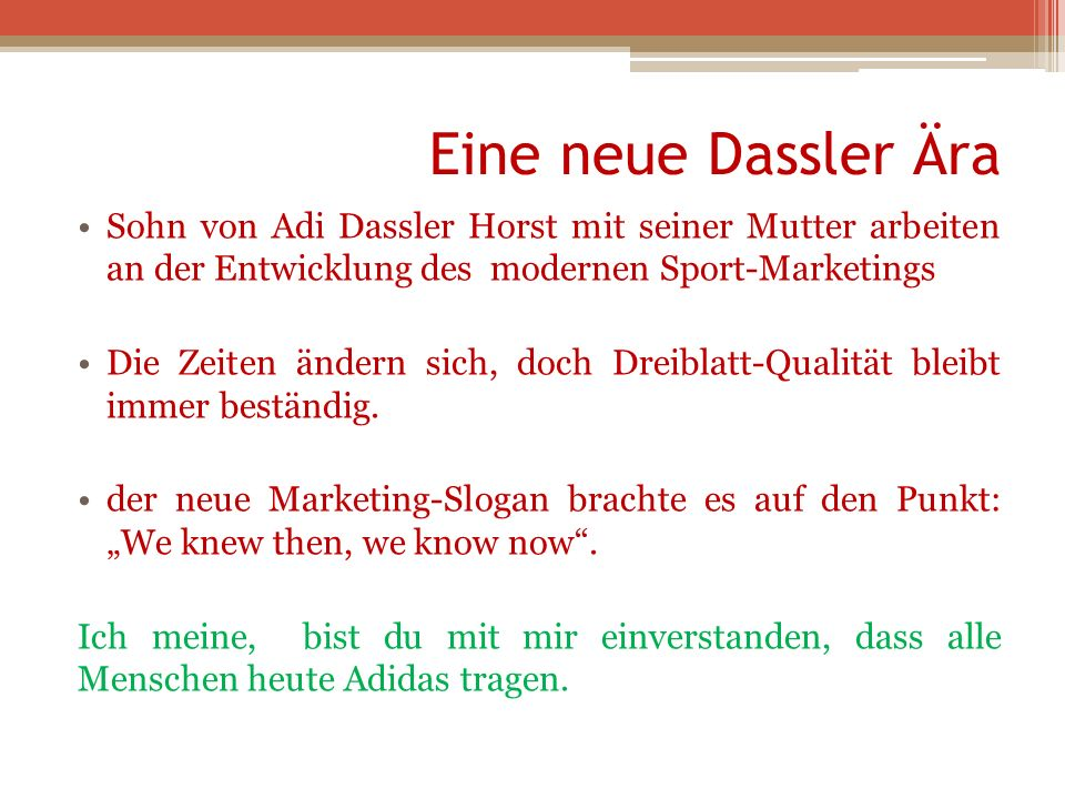 Eine neue Dassler Ära Sohn von Adi Dassler Horst mit seiner Mutter arbeiten an der Entwicklung des modernen Sport-Marketings.