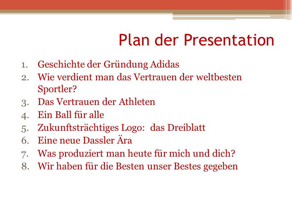 Plan der Presentation Geschichte der Gründung Adidas