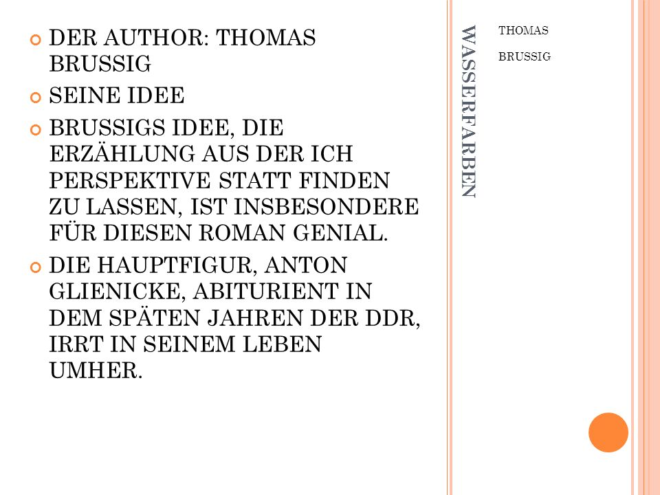 DER AUTHOR: THOMAS BRUSSIG SEINE IDEE