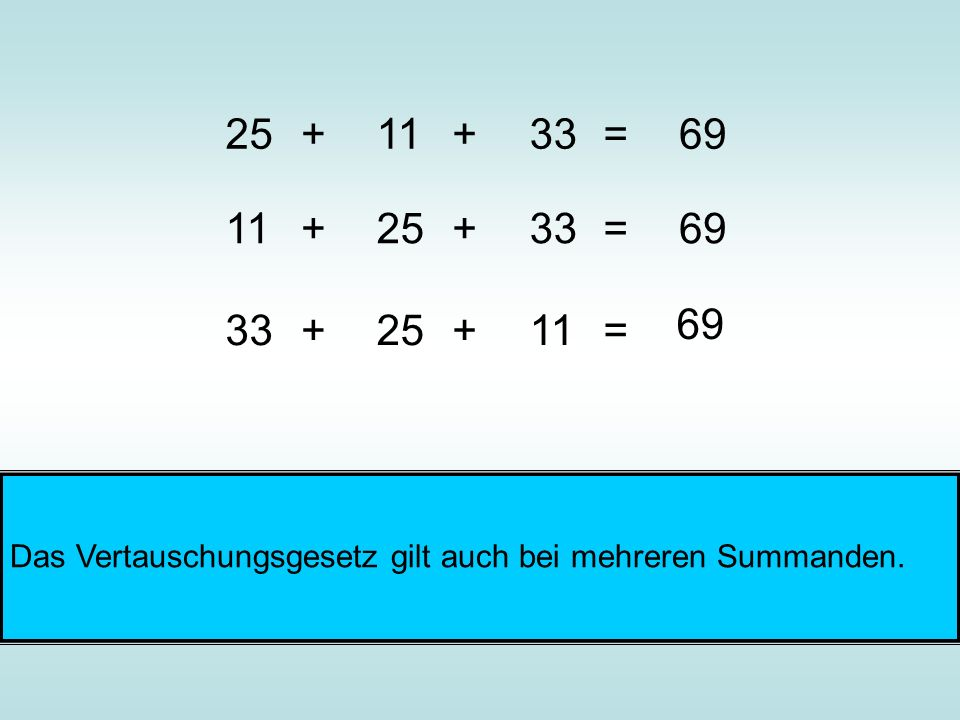 25 + 11. + 33. = 69. 11. + 25. + 33.