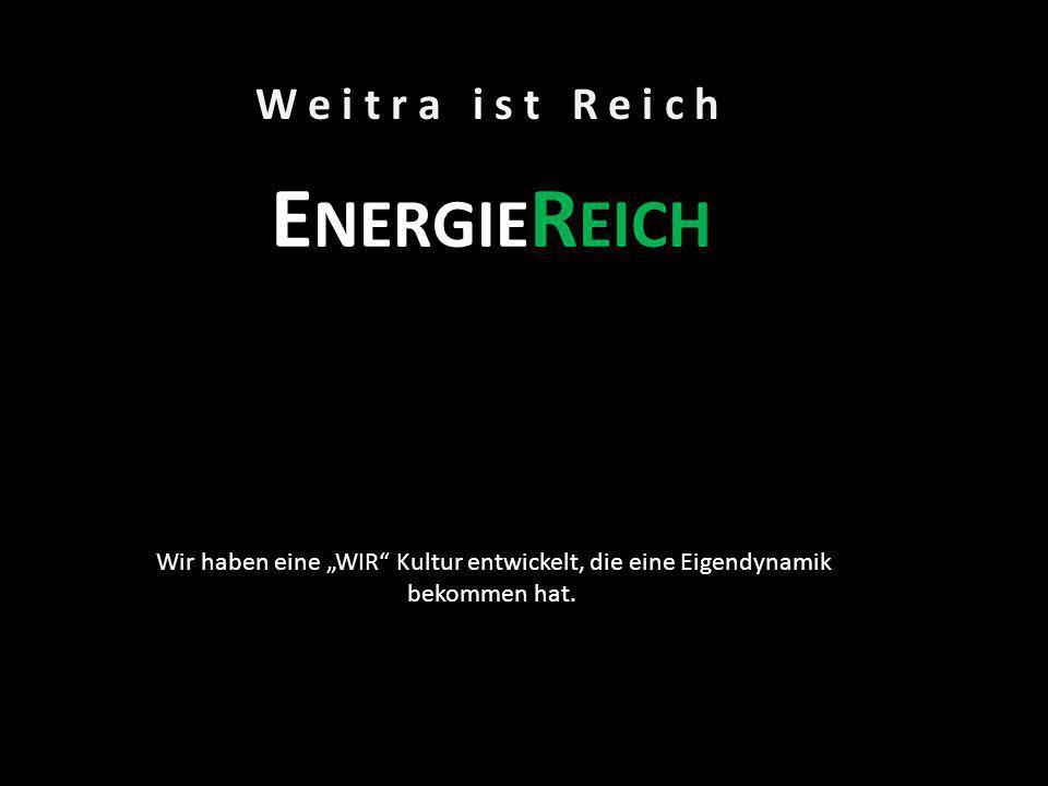 EnergieReich W e i t r a i s t R e i c h