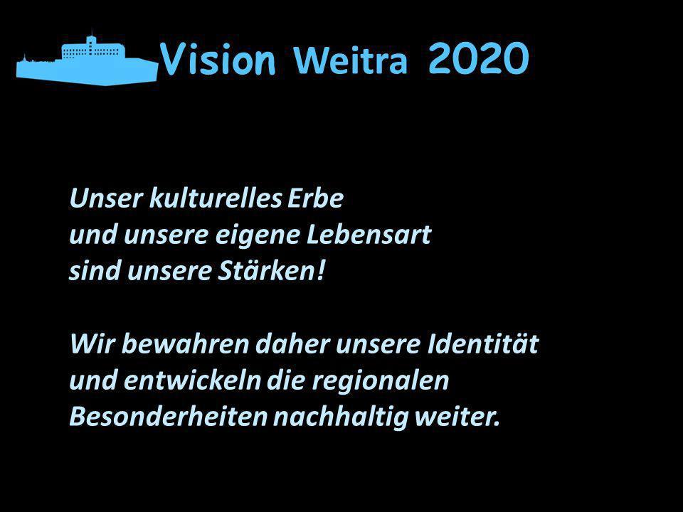Vision Weitra 2020 Unser kulturelles Erbe und unsere eigene Lebensart