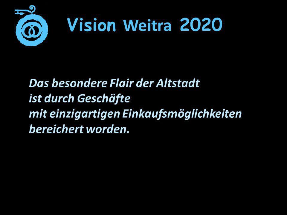 Vision Weitra 2020 Das besondere Flair der Altstadt